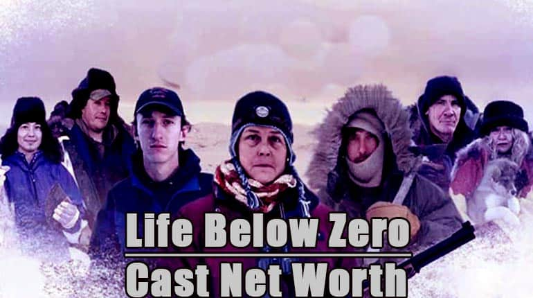Image of Life Below Zero Cast Net Worth and Salary Per Episode 2019